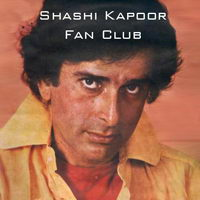 Shashi Kapoor Fan Club